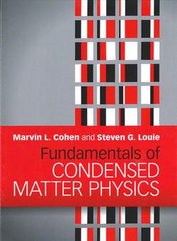 Fundamentals of condensed matter physics / Marvin L. Cohen, Steven G. Louie.